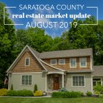 saratoga county real estate market update for august 2019 by eli king
